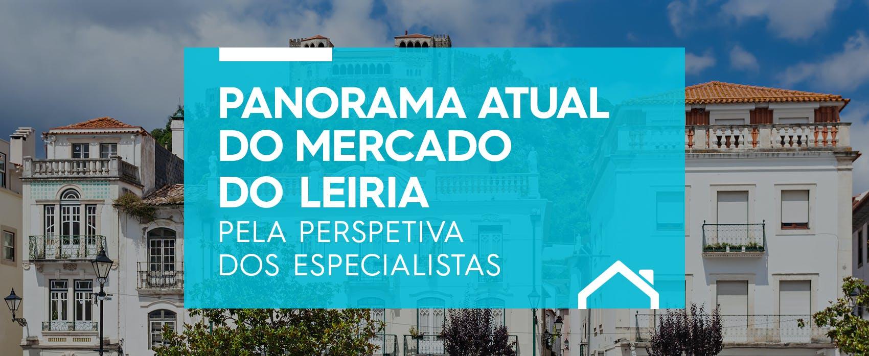 Panorama Atual do Mercado Imobiliário de Leiria pelo olhar dos Especialistas