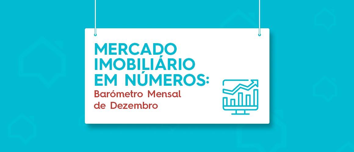 Mercado Imobiliário em Números: Barómetro Mensal de Dezembro