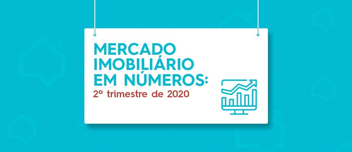 Mercado Imobiliário em Números: 2º trimestre de 2020