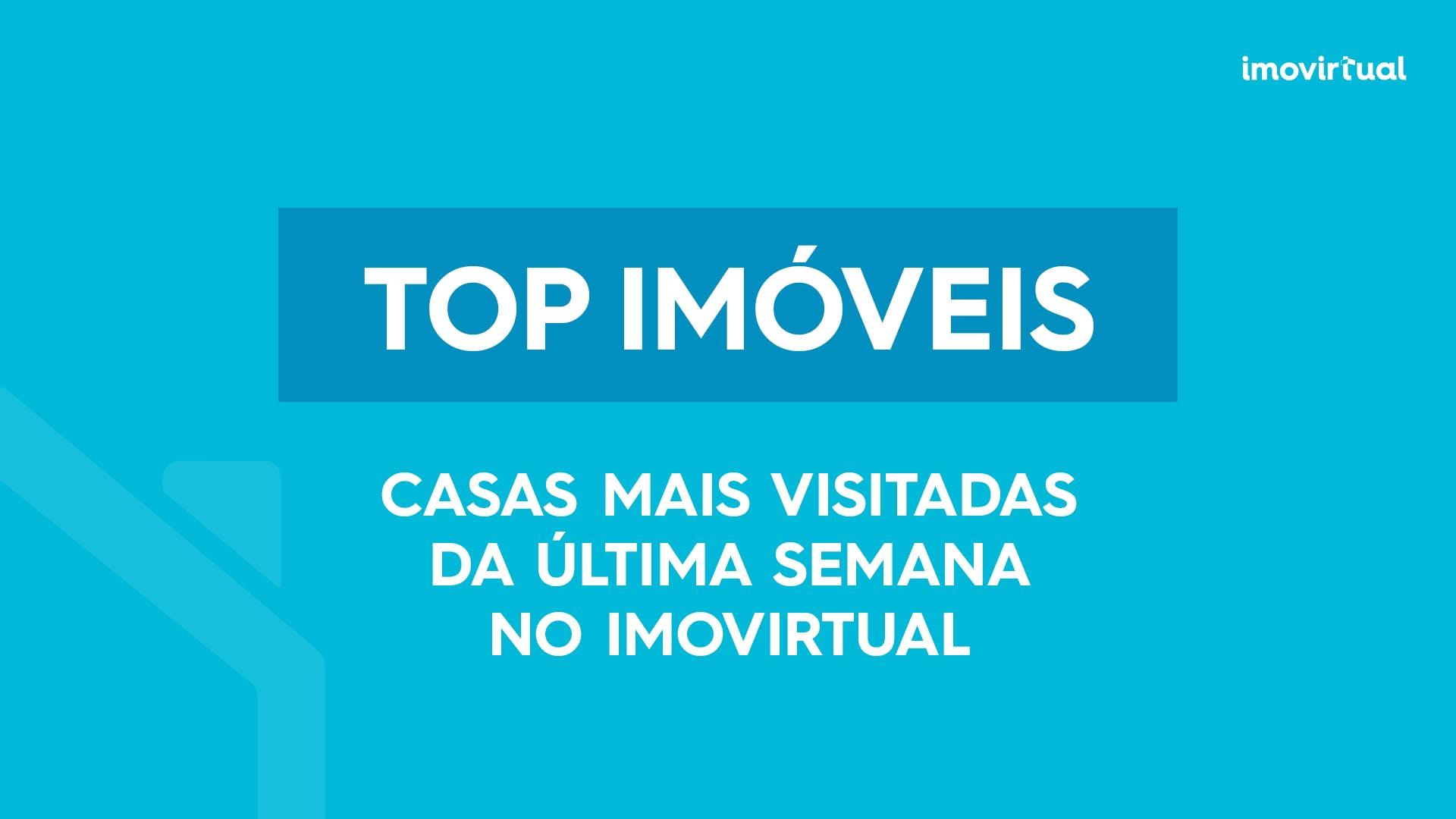 As moradias e apartamentos para venda mais visitadas na última semana no Imovirtual