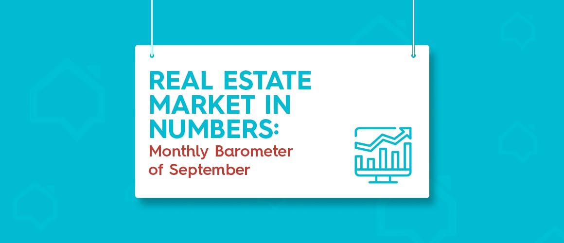Real Estate Market in Numbers: Monthly Barometer of September