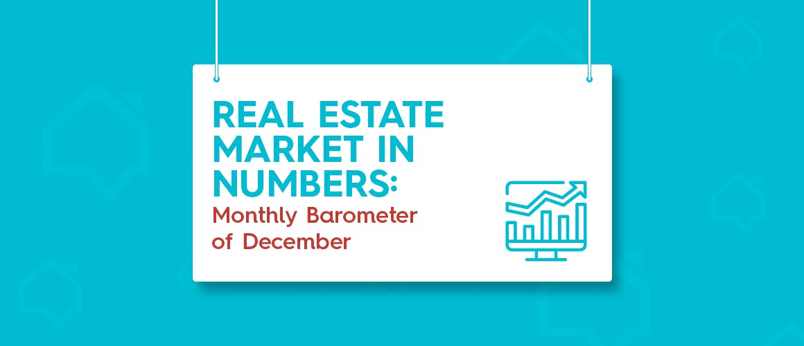 Real Estate Market in Numbers: Monthly Barometer of December
