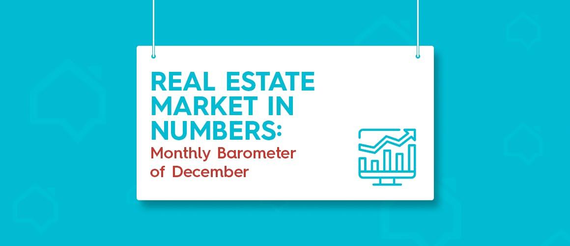 Real Estate Market in Numbers: Monthly Barometer of December