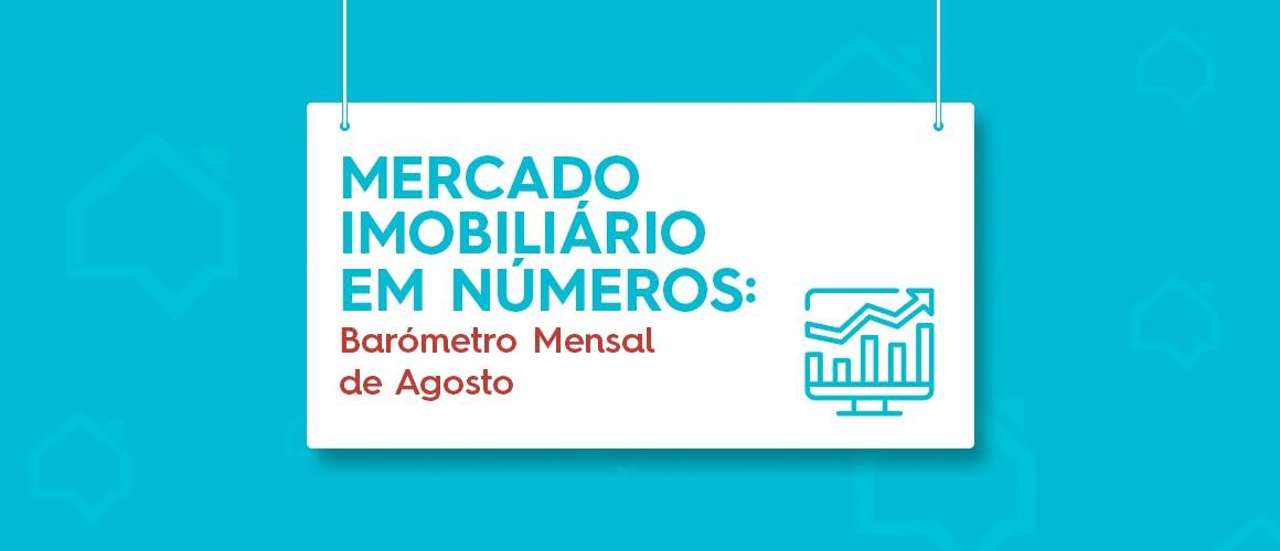 Mercado Imobiliário em Números: Barómetro Mensal de Agosto