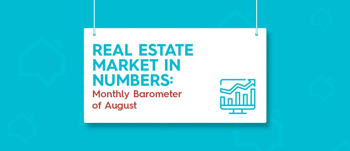 Real Estate Market in Numbers: Monthly Barometer of August