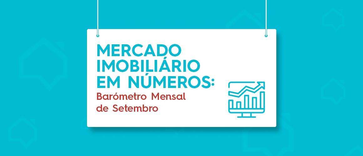 Mercado Imobiliário em Números: Barómetro Mensal de Setembro