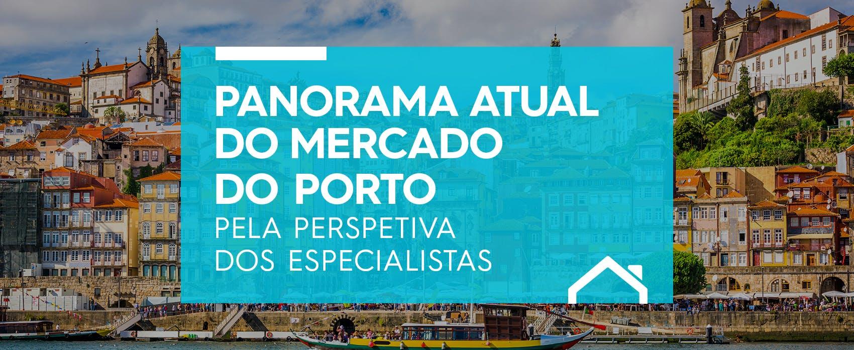 O panorama atual do Mercado Imobiliário do Porto pela perspectiva dos Especialistas