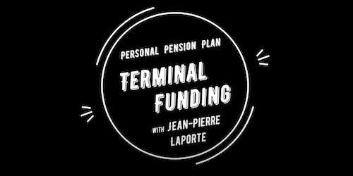 Terminal Funding with JP Laporte & Dr. Tran