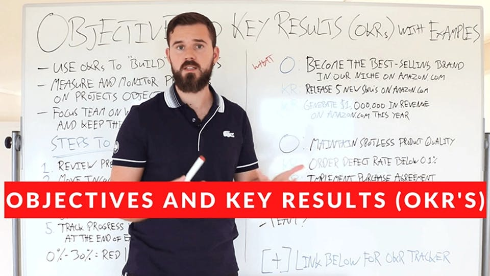 How To Use Objectives & Key Results (OKRs) To Build Your Business