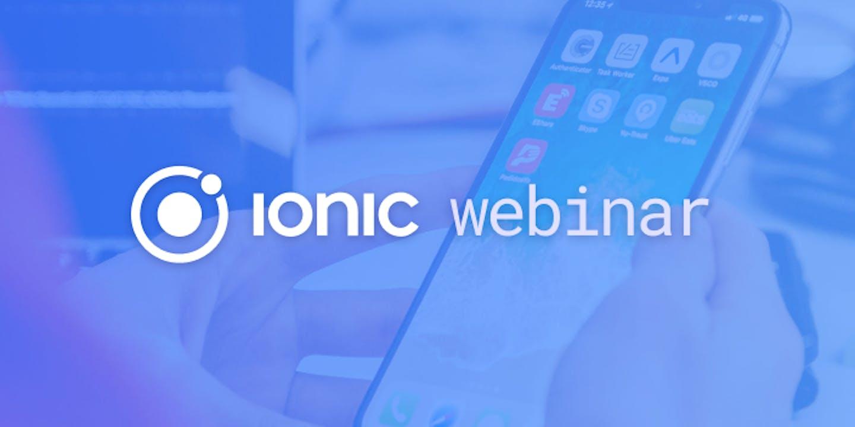 Ionic for Enterprise: Build, Secure, Deliver