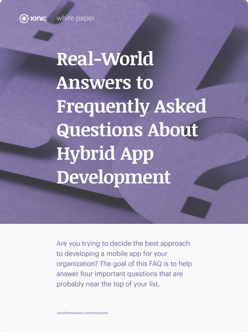 Why Hybrid? Real-World Answers from Ionic Customers
