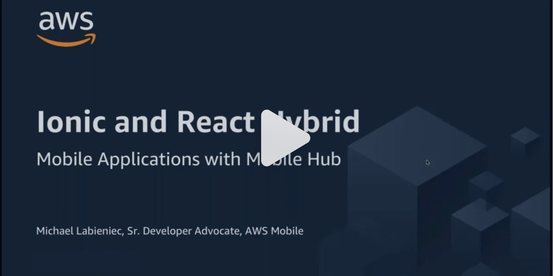 AWS Tech Talk: Ionic, React, and AWS