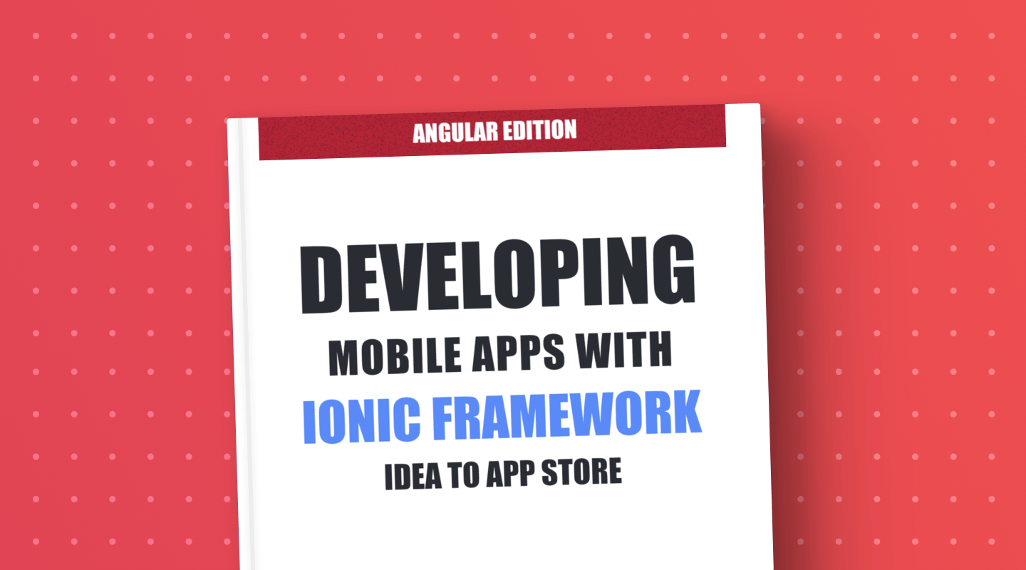 Idea to App Store: Developing Mobile Apps with Ionic and Angular