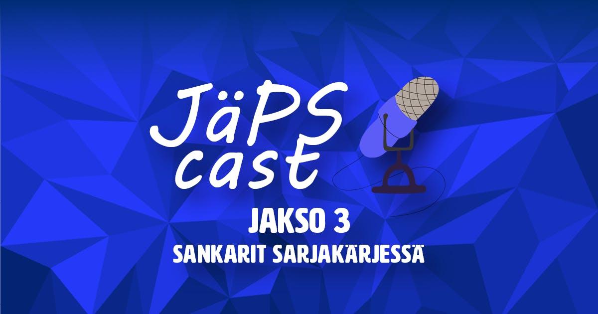 JäPScast Jakso 3: Sankarit sarjakärjessä