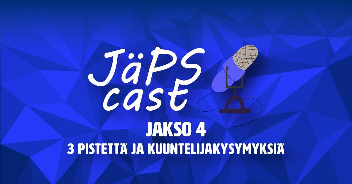 JäPScast jakso 4: 3 pistettä ja kuuntelijakysymyksiä