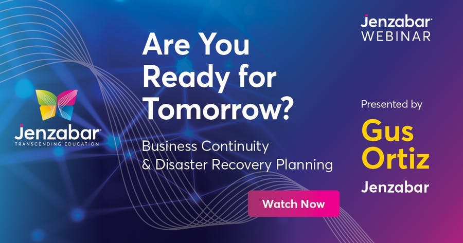 Are You Ready For Tomorrow? Business Continuity & Disaster Recovery Planning - Jenzabar