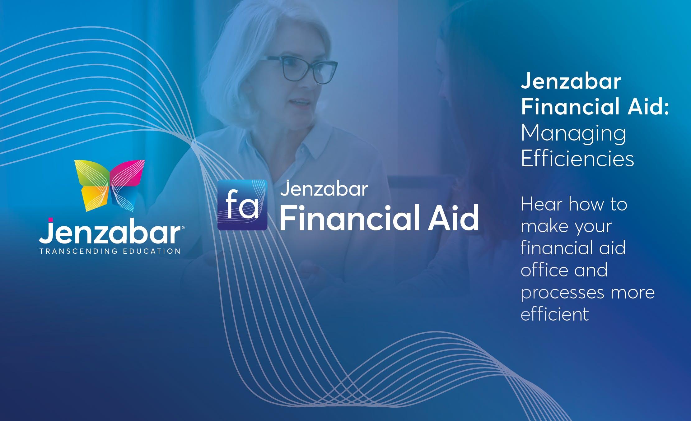 Jenzabar Financial Aid: Managing Efficiencies