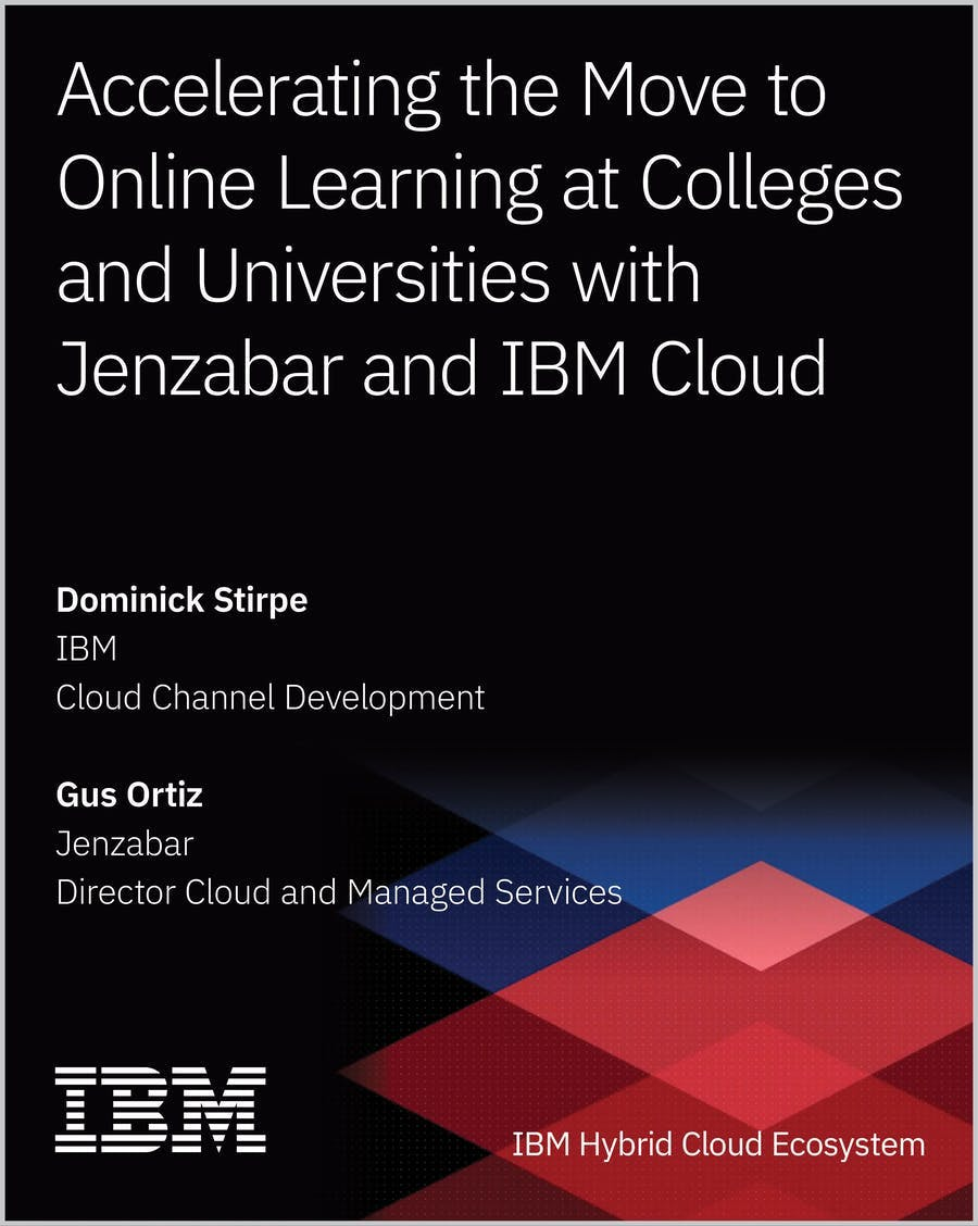 Accelerating the Move to Online Learning at Colleges and Universities With Jenzabar and IBM Cloud