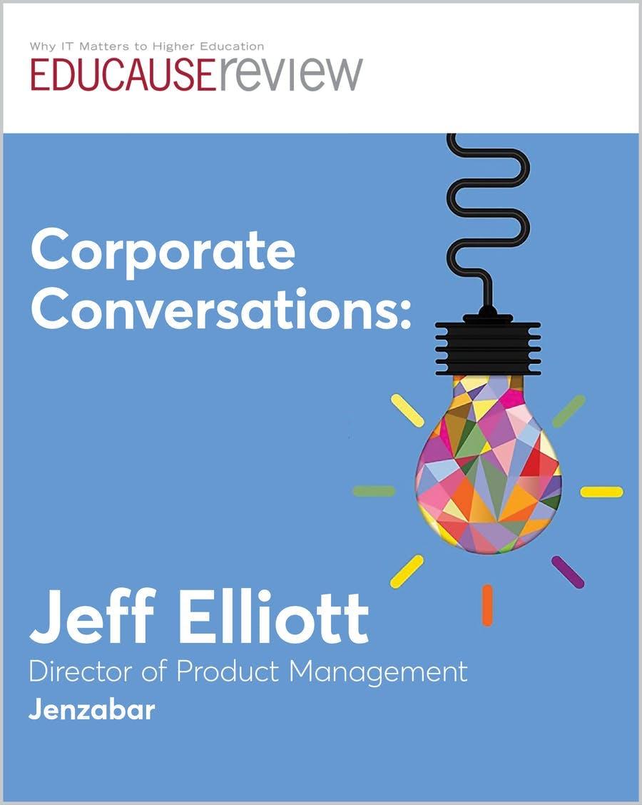 EDUCAUSE Corporate Conversations With Jeff Elliott From Jenzabar