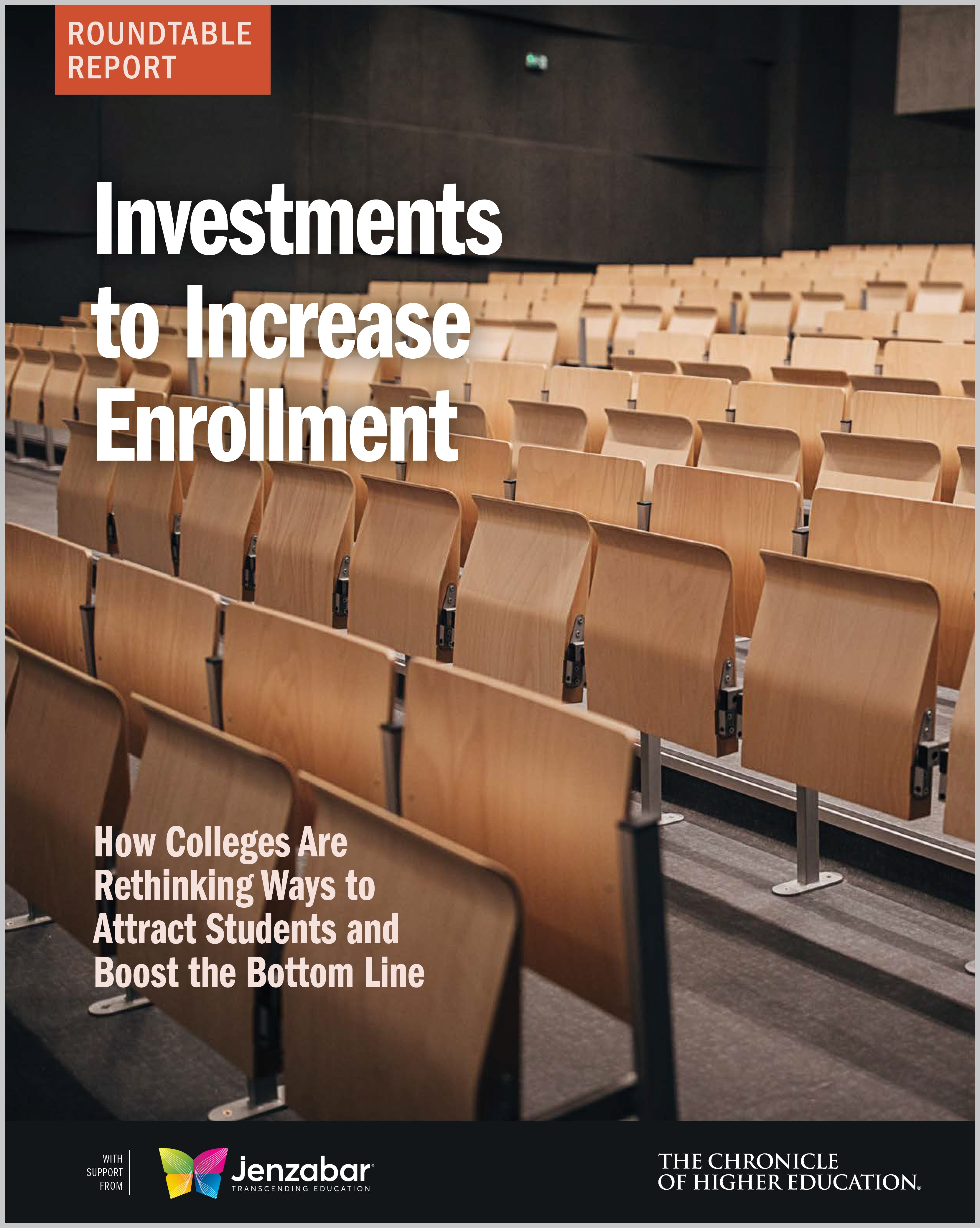 Investments to Increase Enrollment: How Colleges Are Rethinking Ways to Attract Students and Boost the Bottom Line