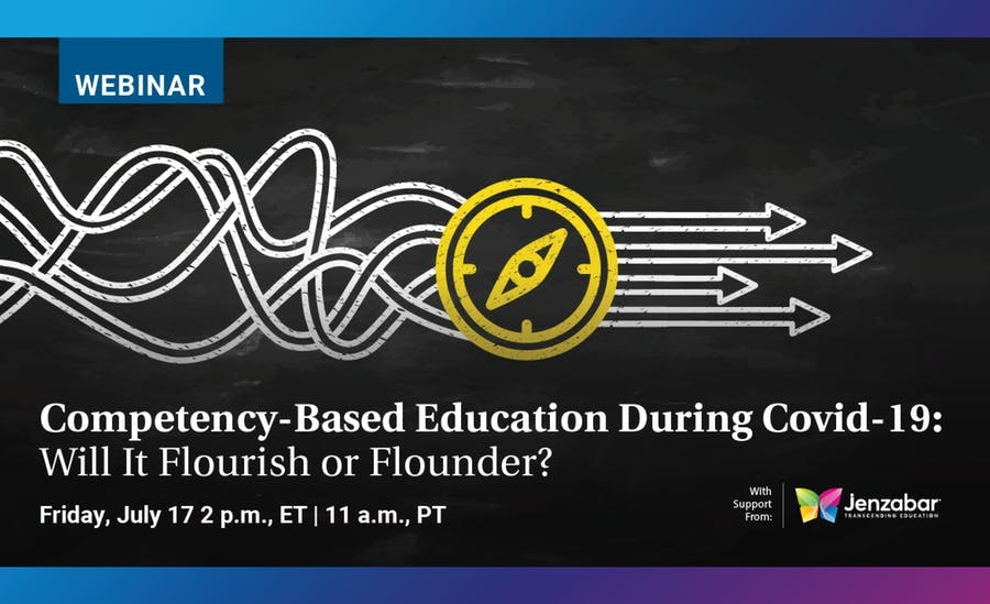 Competency-Based Education During Covid-19: Will it Flourish or Flounder