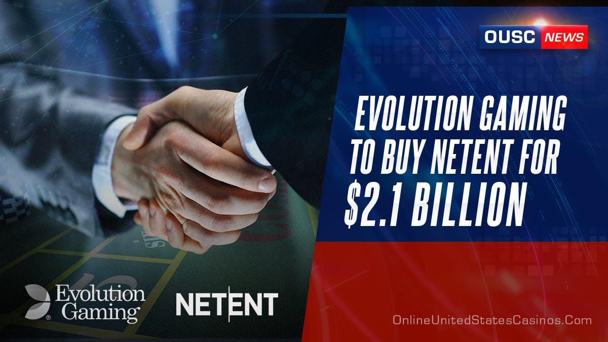 EvolutionGaming buying Netent 2.1 Billion OUSC
