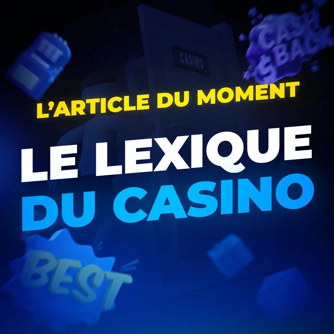Le lexique du casino - L'article du moment