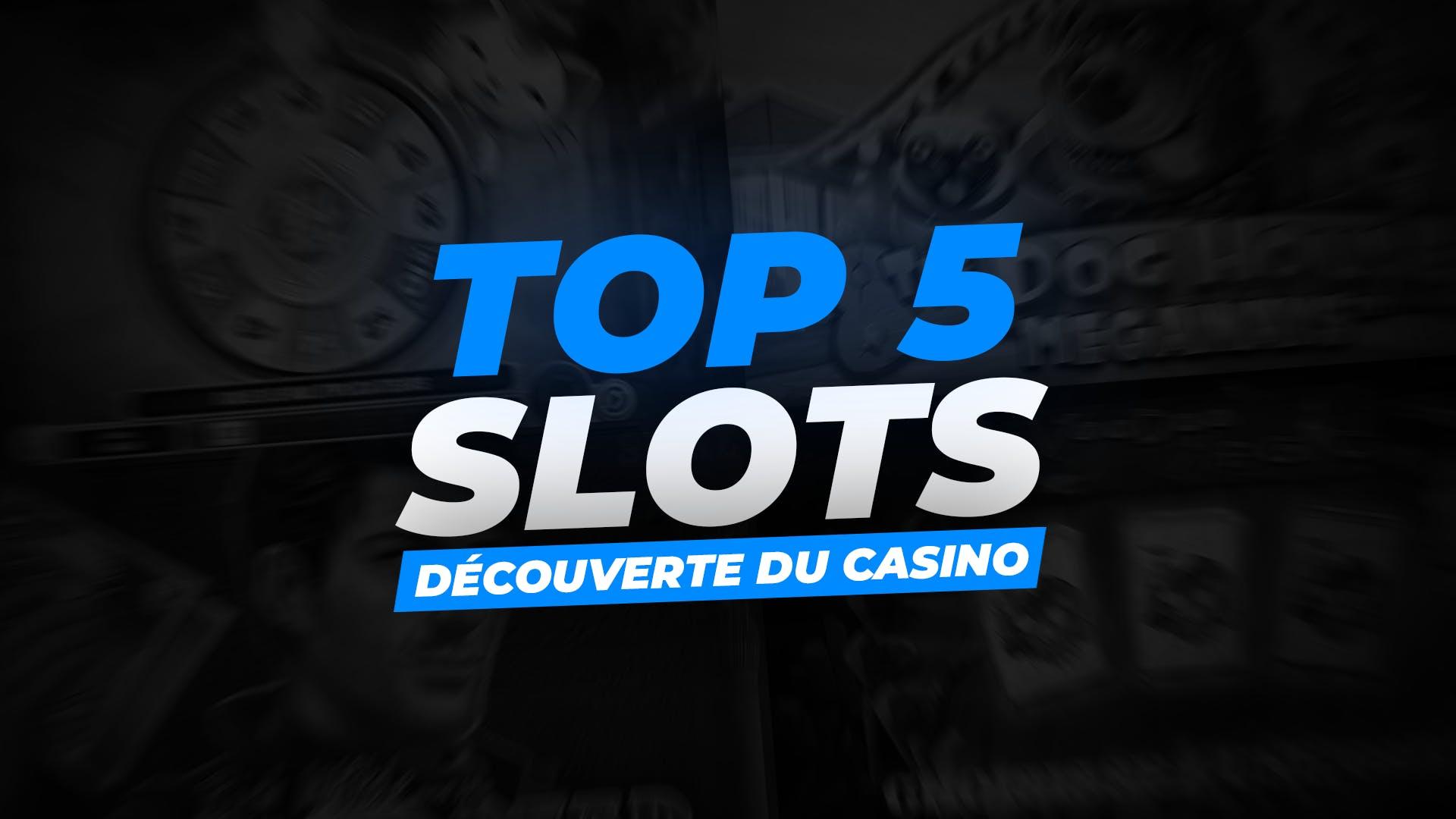 Miniature Article Top 5 Slots pour découvrir le monde du casino
