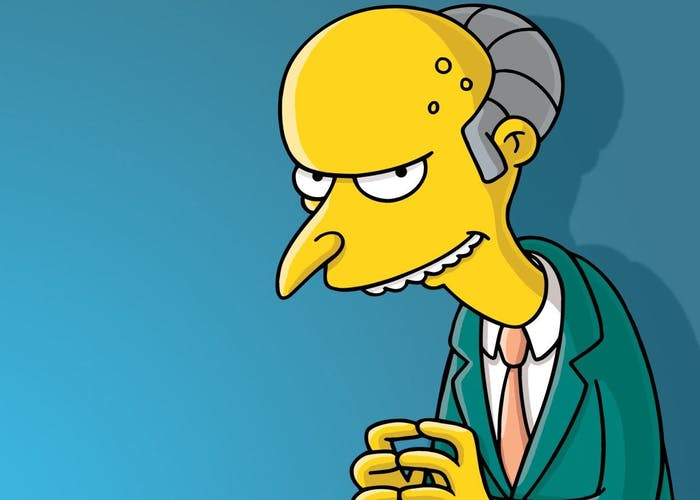 Mr Burns, money money money!