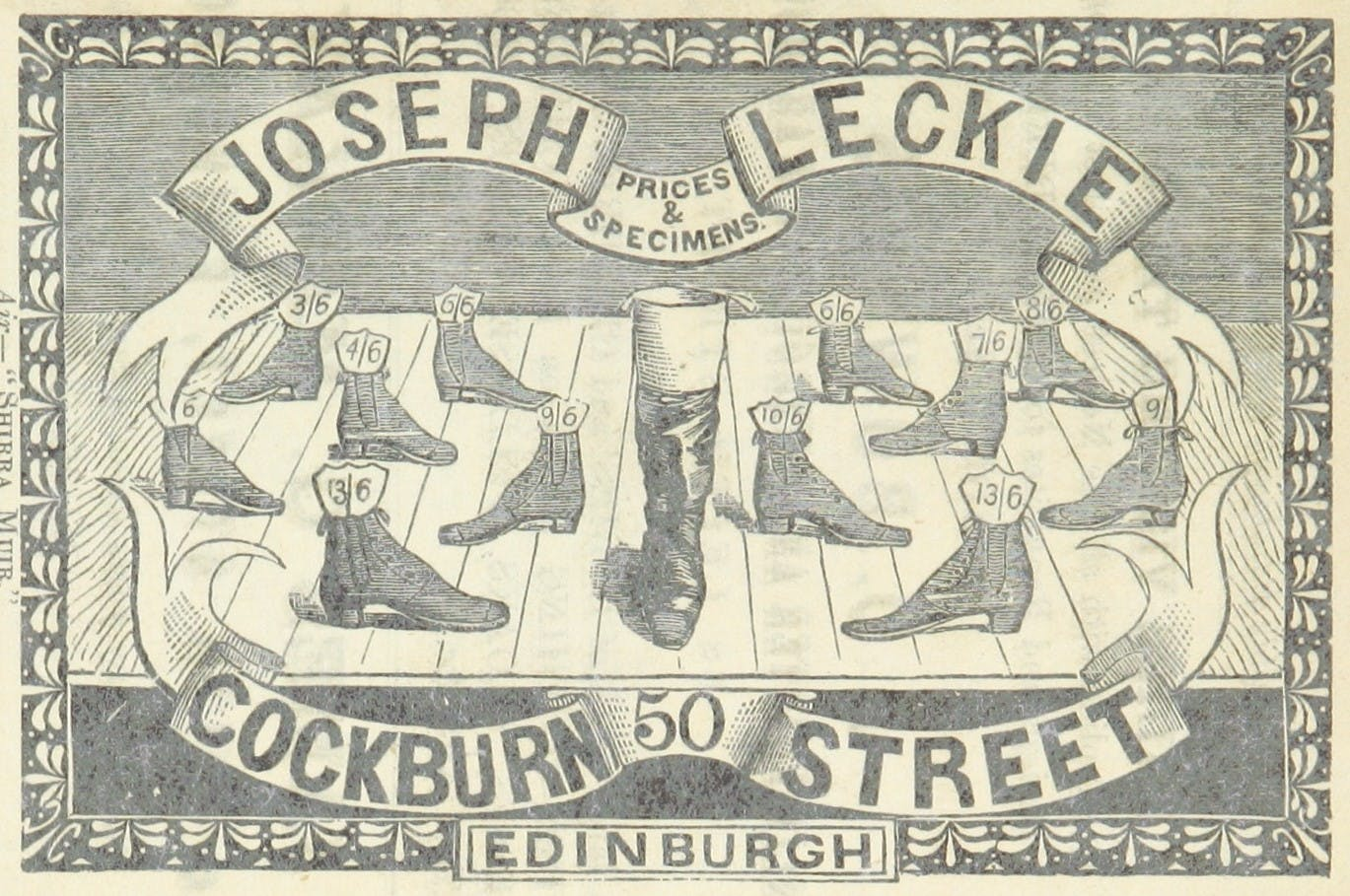 An old, black-and-white advertisement for shoes made by Joseph Leckie of Edinburgh. There are drawings of shoes with the prices attached, and a banner with the company name and location.
