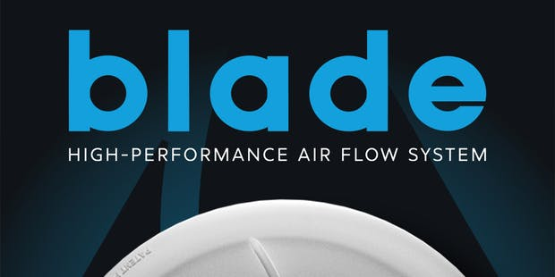 Blade™ High Performance Air Flow System