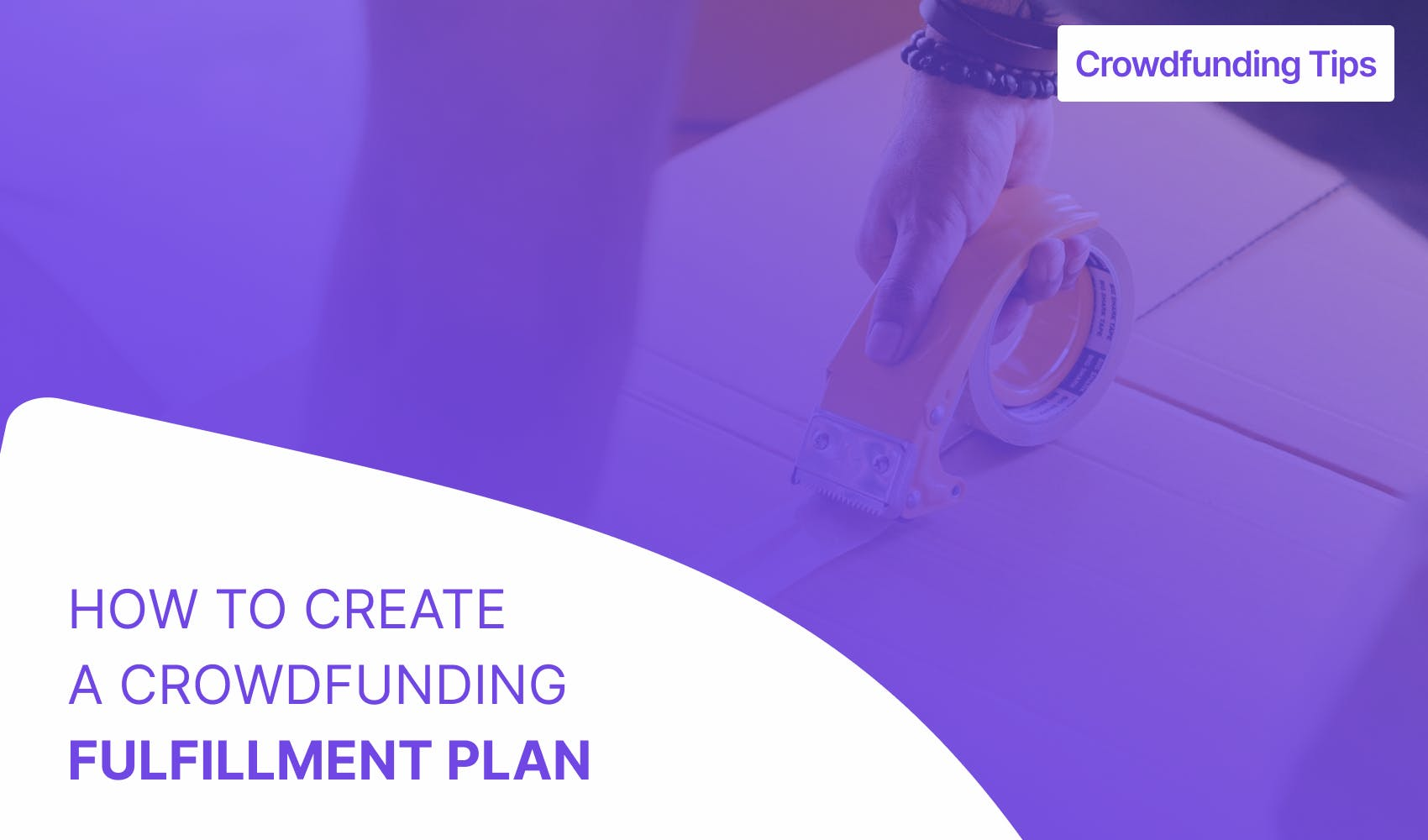 crowdfunding fulfillment plan