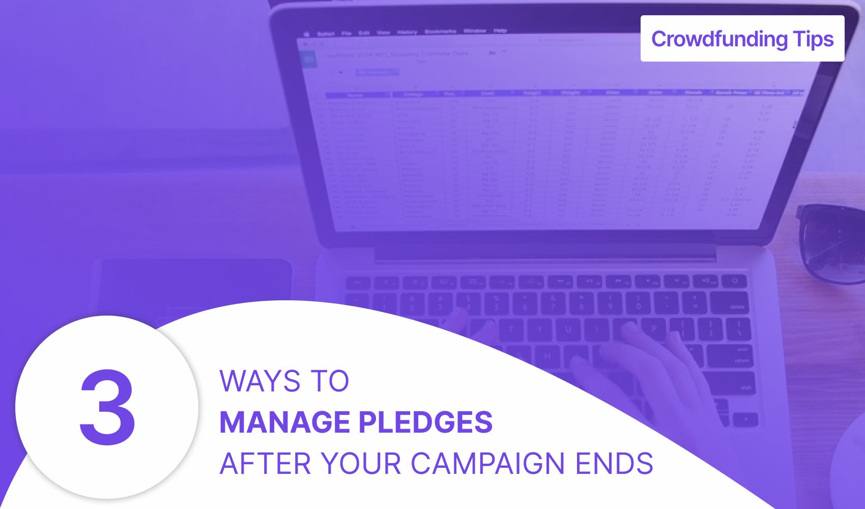3 ways to manage pledges after your campaign ends