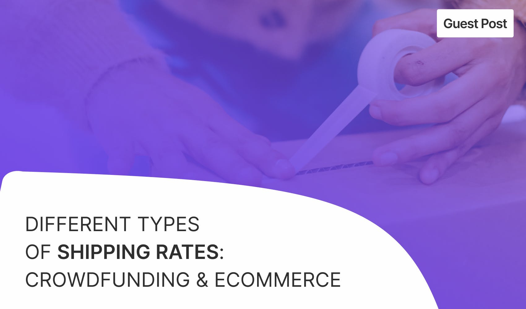 Shipping rates for crowdfunding & ecommerce