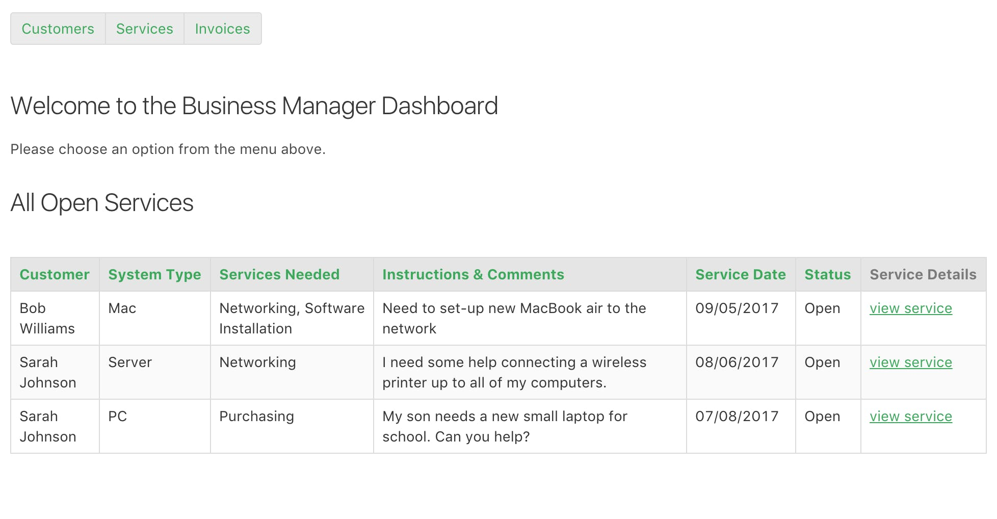 Business Managers have their own log in to view all customers and pending services.