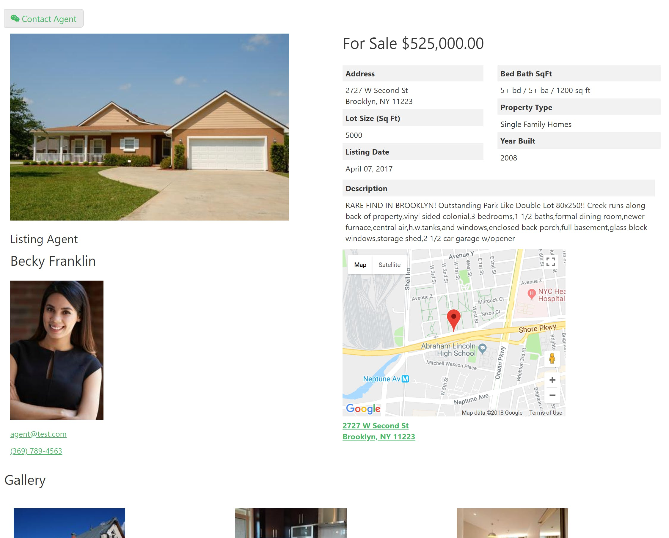 See all the details for a listing on this page, including the agent, a map displaying the location, and photos.