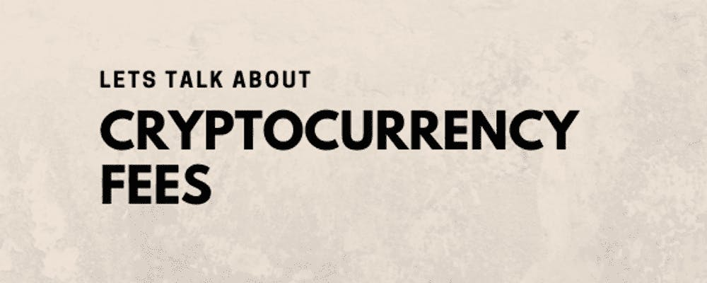Talk about cryptocurrency fees