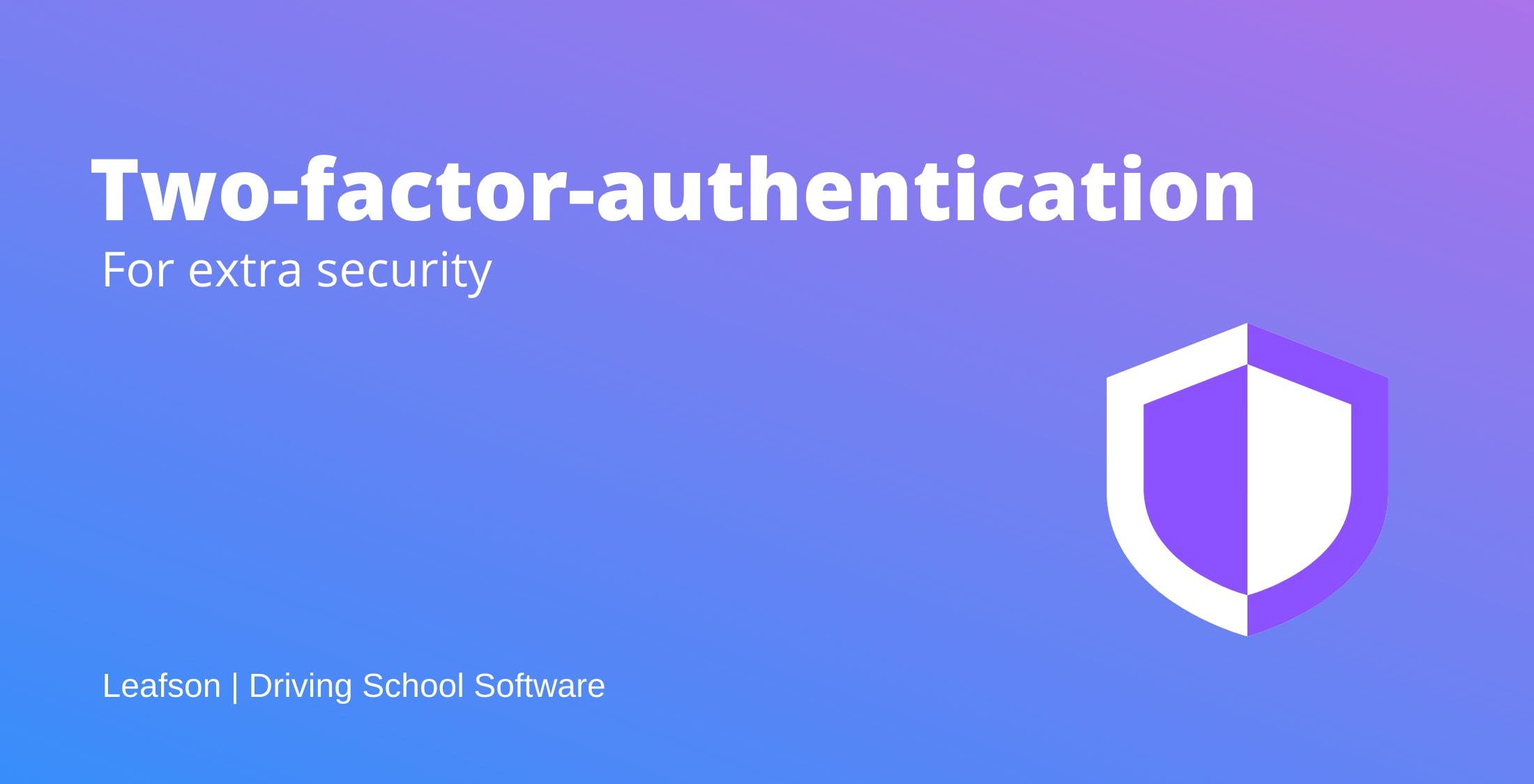 Two factor authentication for extra security in Leafson