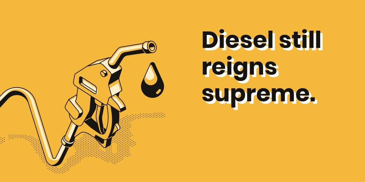 diesel still reigns supreme