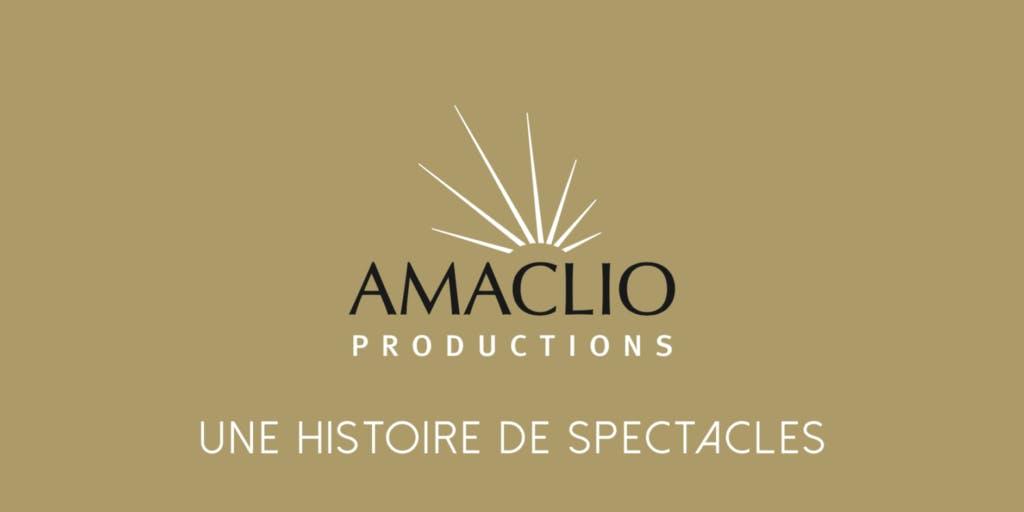 Amaclio Productions Une histoire de spectacles