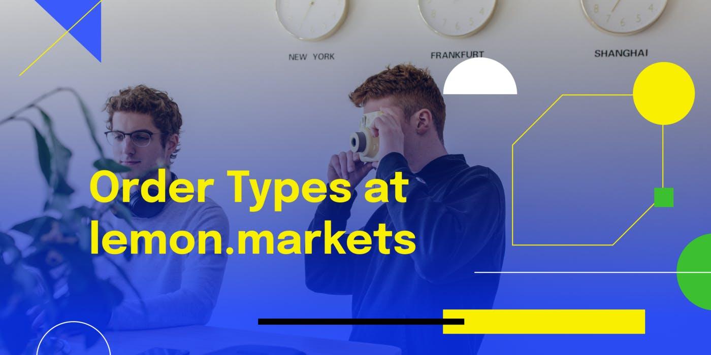 order types and lemon markets api