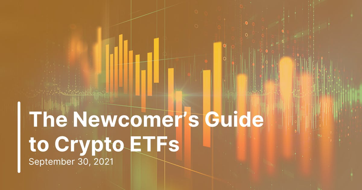Newcomers guide to Crypto ETFs