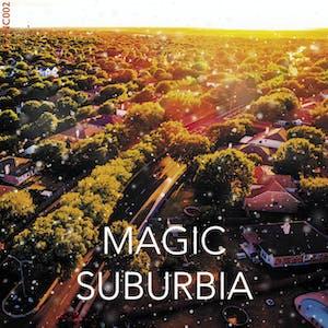 Magic Suburbia