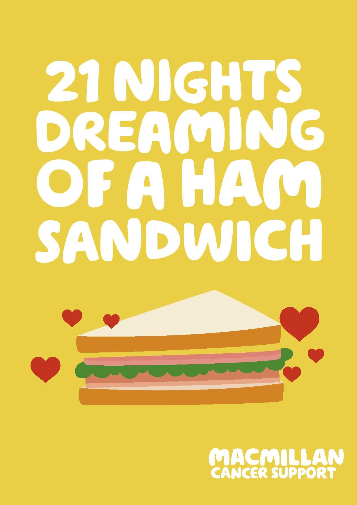 Yello background text: 21 nights dreaming of a ham sandwich