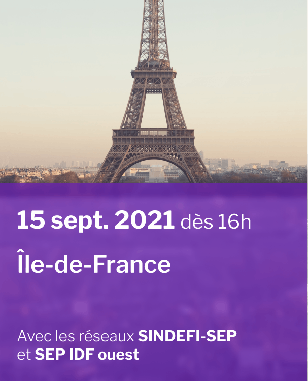 15 septembre 2021 dès 16 : Maison de la SEP Île-de-France avec les réseaux SINDEFI-SEP et SEP IDF ouest