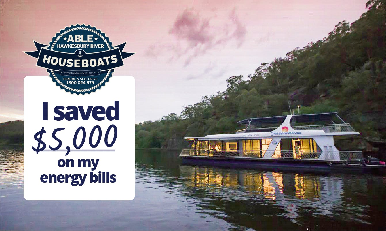 Able Hawkesbury River - I saved $5,000 on my energy bills