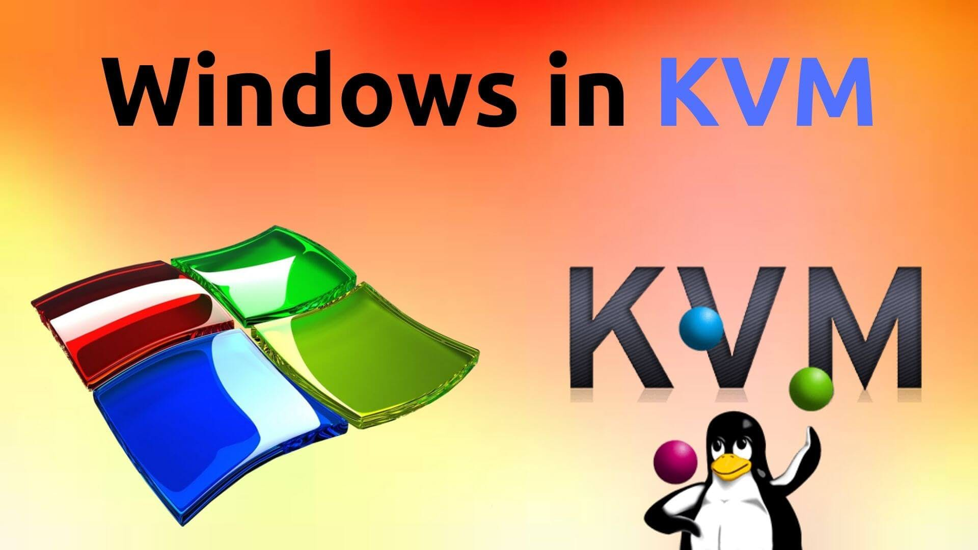 how to run windows in kvm