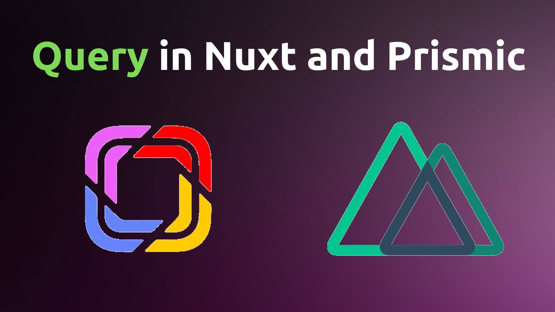 how to query prismic documents in nuxt