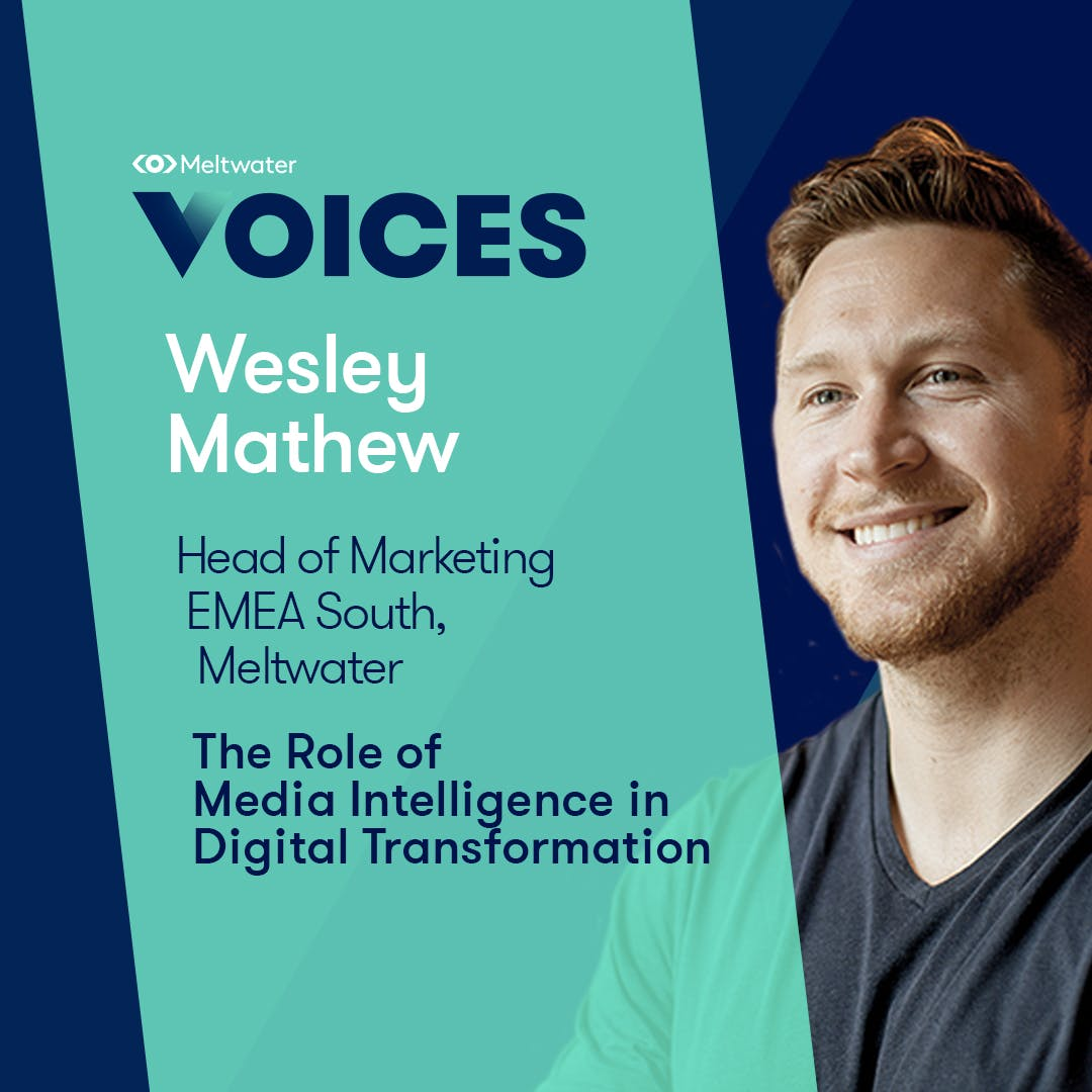 Meltwater Voices - Digital Transformation in Communications and Marketing - Wesley Mathew