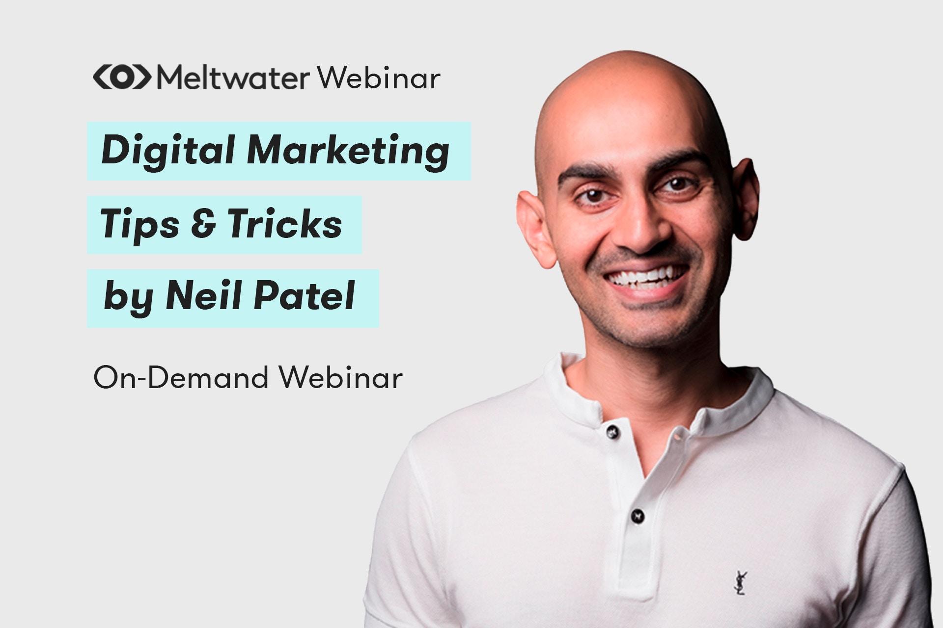 Digital Marketing Tips & Tricks with Neil Patel - Meltwater Webinar